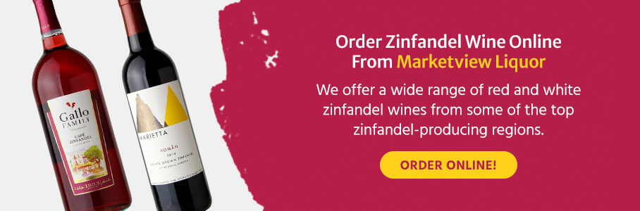 Order Zinfandel Wine Online From Marketview Liquor. We offer a wide range of red and white zinfandel wines from some of the top zinfandel-producing regions.
