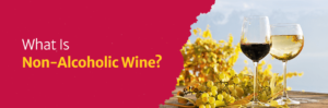 What Is Non-Alcoholic Wine?